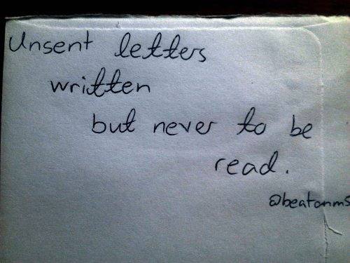 Unsent letters written but never read
