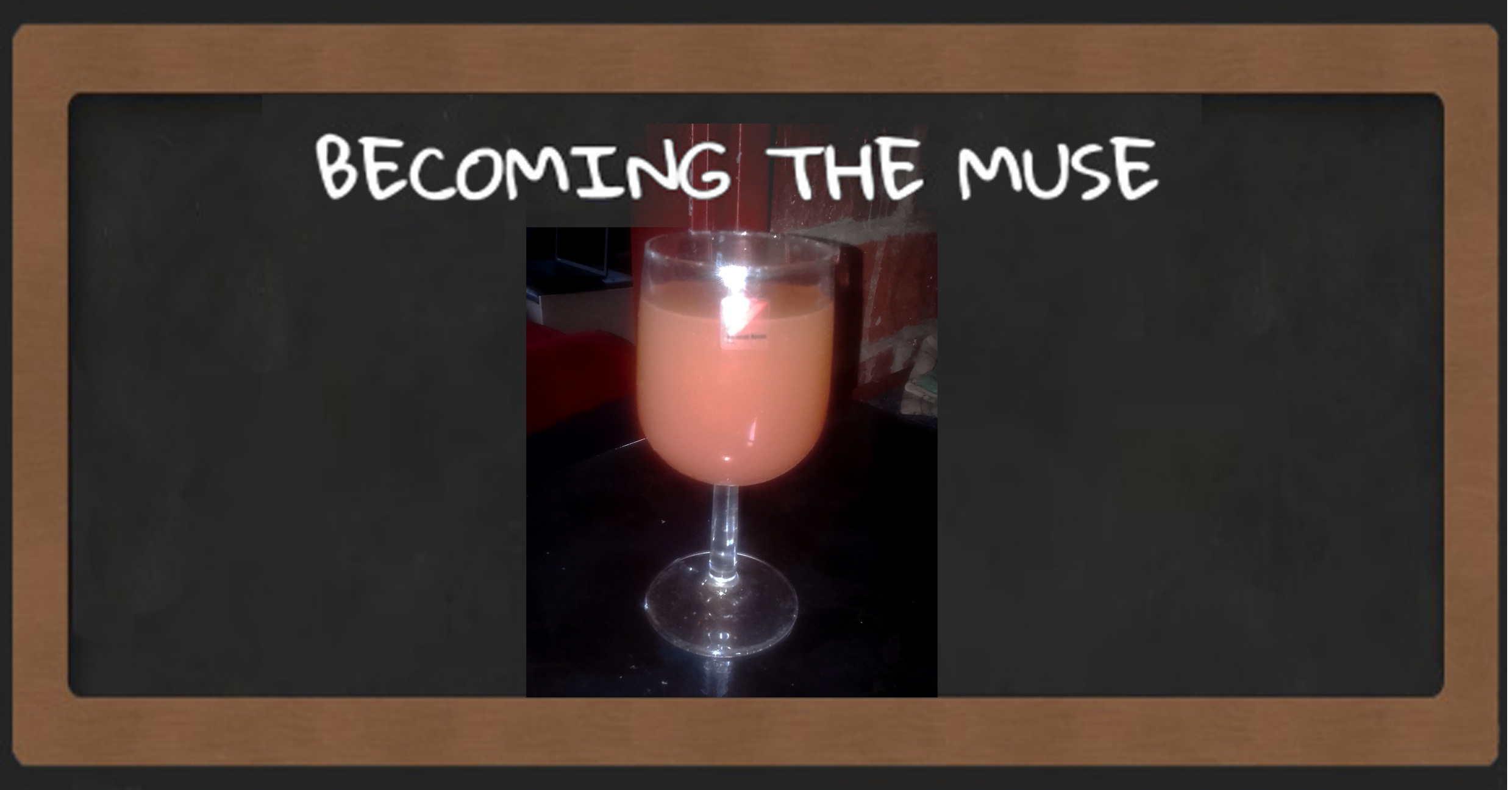 becoming the muse juice in a wine glass