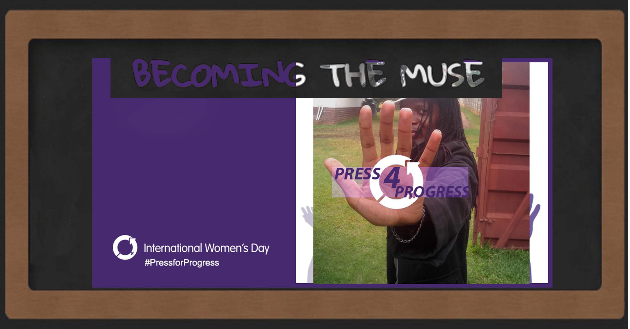 Becoming the muse #PressForProgress