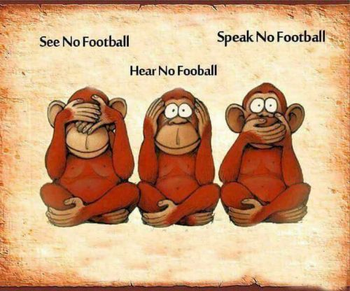 see no football, speak no football, hear no football