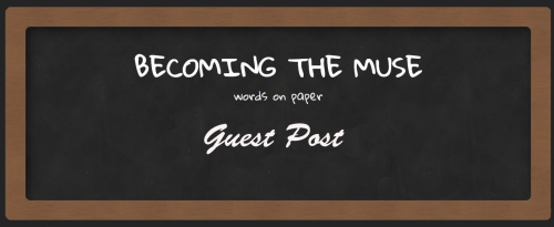 How to Guest Post on becoming the muse