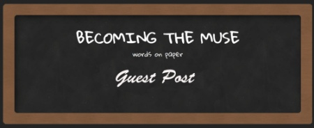 Of Guest Posts – Becoming The Muse