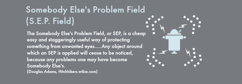 Someone Else's Problem Field