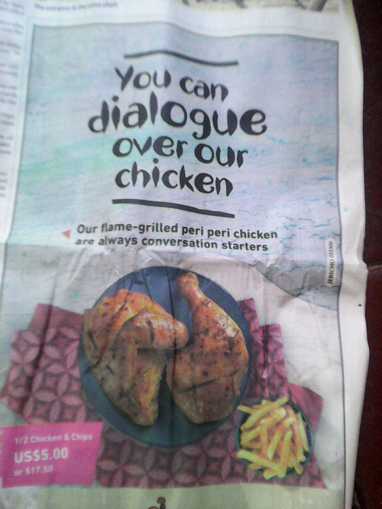 You can dialogue over our chicken
