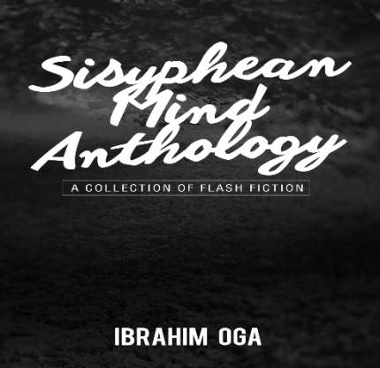 Sisyphean Mind Anthology A collection of flash fiction