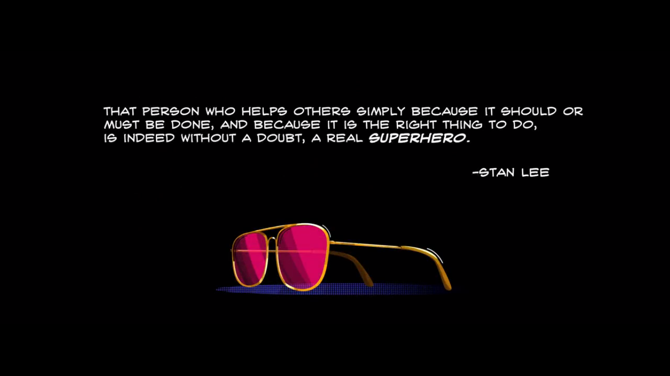That person who helps others simply because its the right thing to do is indeed with a doubt a real hero -Stan Lee
