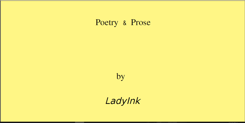 poetry and prose by ladyInk