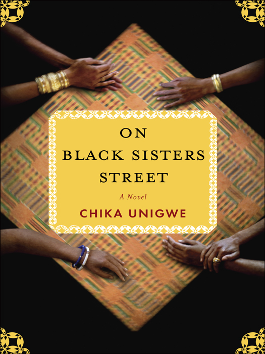 On Black Sisters Street A novel by Chika Unigwe