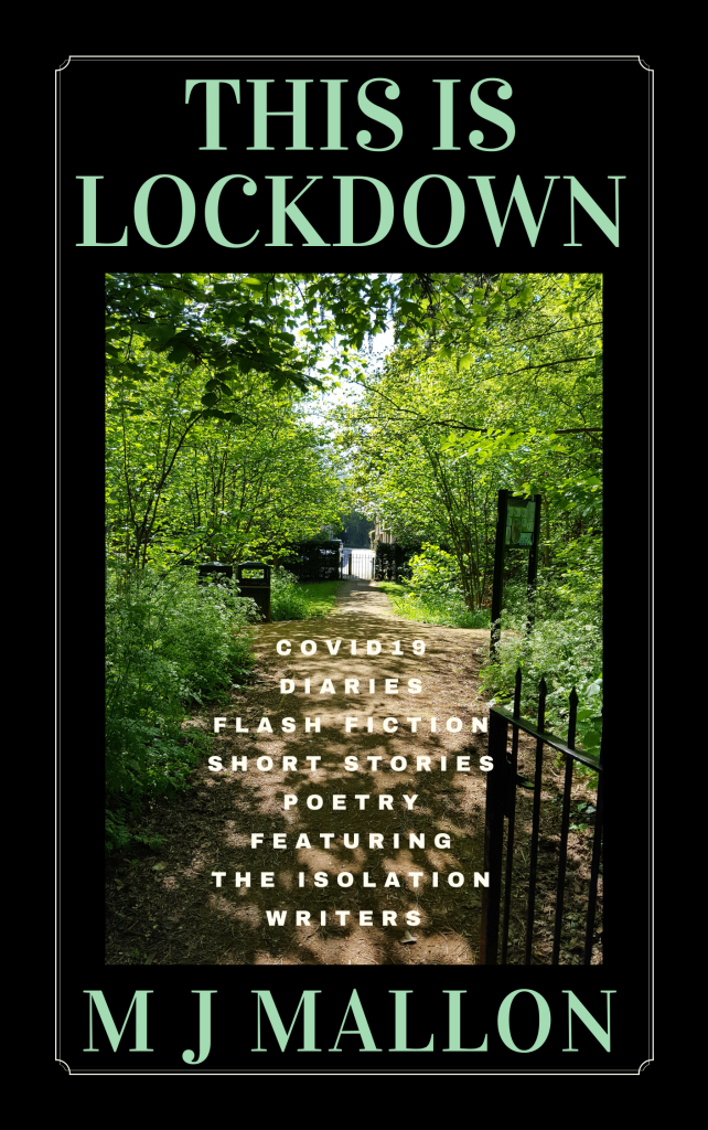 This is lockdown Covid19 diaries, flash fiction, short stories, poerty featuring The Isolation Writers