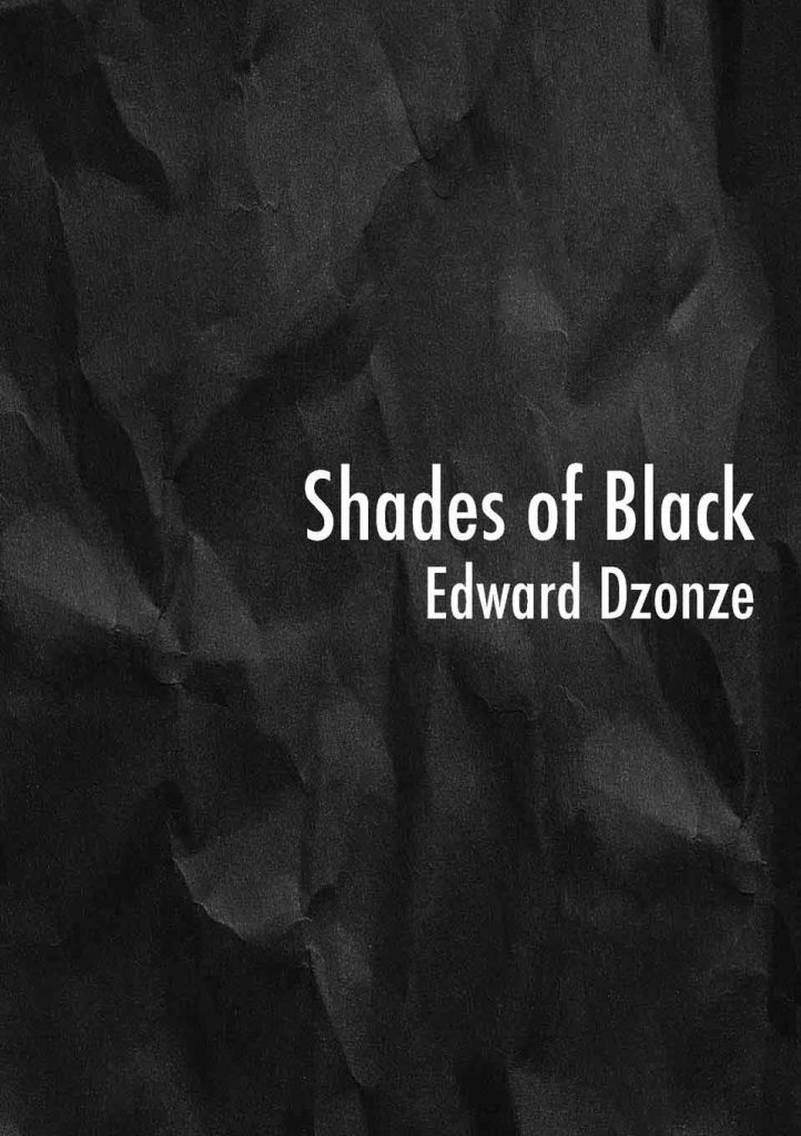 Shades of Black Edward Dzonze