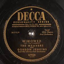 Wimoweh The weavers and Gordon Jenkins and his chorus and orchestra