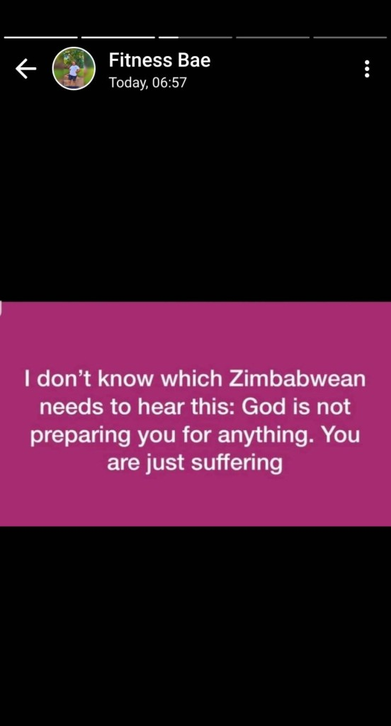 I dont know which Zimbabwean needs to hear this: God is not preparing you for anything. You are just suffering